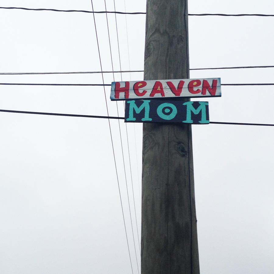 blackcattips street poems - streetfolk art - signs - heaven mom